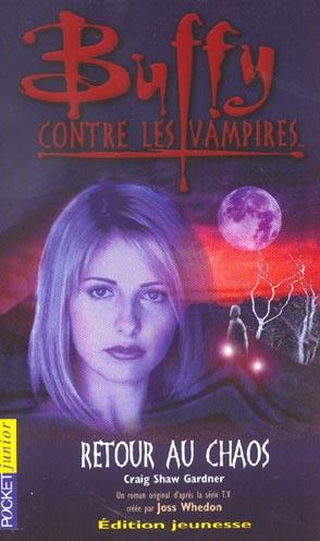 Buffy contre les vampires t.10 ; retour au chaos