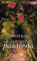 Le jardin des passions  - Jennifer Blake