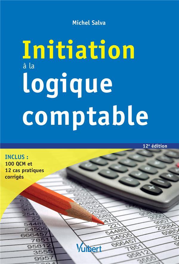 INITIATION A LA LOGIQUE COMPTABLE SALVA, MICHEL