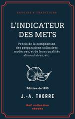 Vente Livre Numérique : L'Indicateur des mets  - J.-A. Thorre