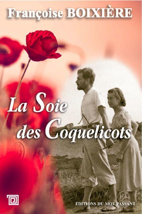 La soie des coquelicots  - Francoise Boixiere