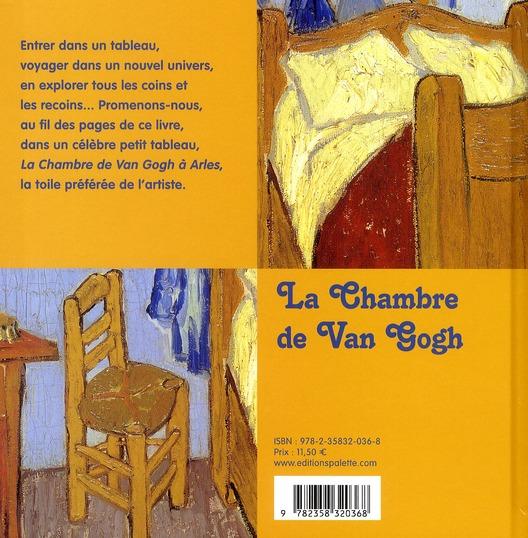 Voyage dans un tableau de Van Gogh ; la chambre à Arles