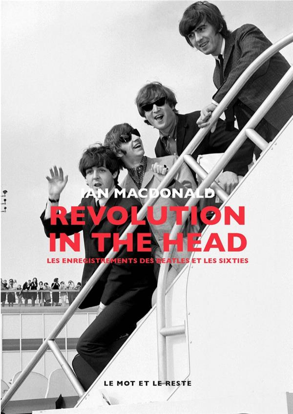 Revolution in the head ; les enregistrements des Beatles et les sixties
