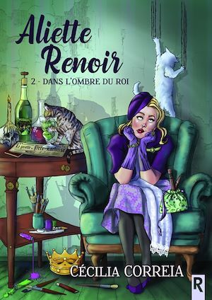 Aliette Renoir T.2 ; dans l'ombre du roi
