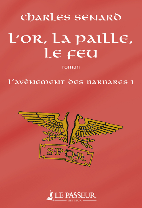 Vente EBooks : L'or, la paille, le feu - L'avènement des barbares  - Charles Senard