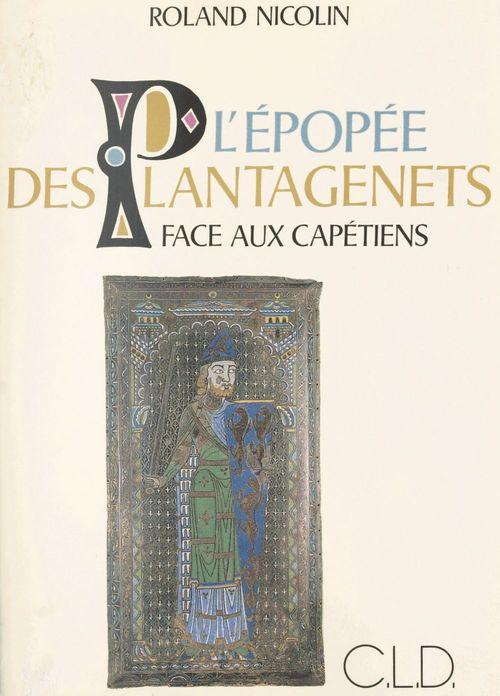 L'épopée des Plantagenêts face aux Capétiens