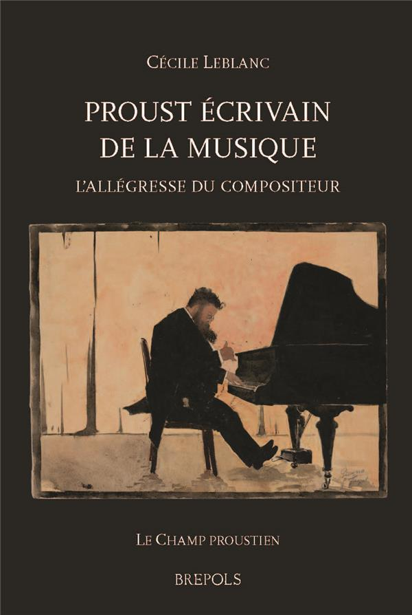 Proust écrivain de la musique ; l'allégresse du compositeur