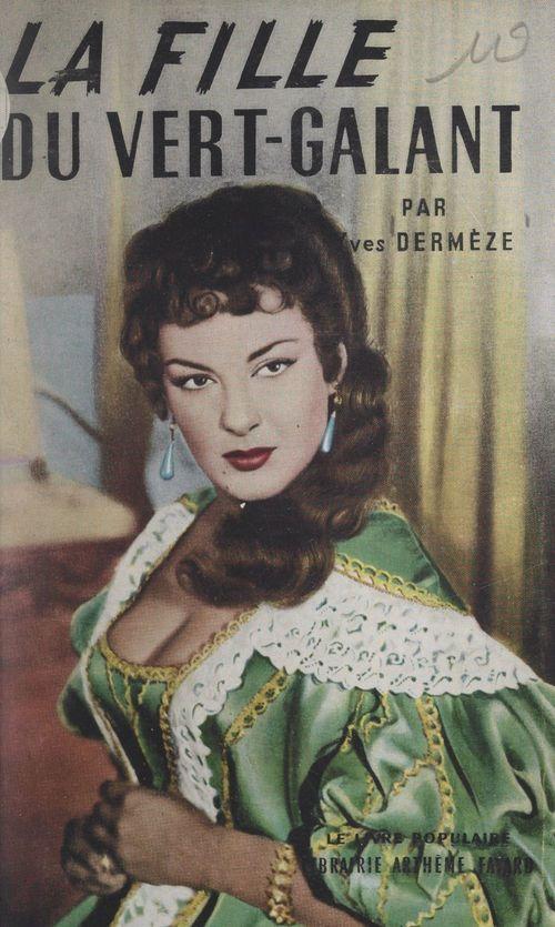 La fille du Vert-Galant  - Yves Dermèze