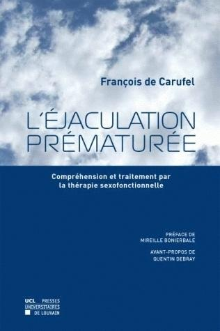 Ejaculation Prematuree ; Comprehension Et Traitement Par La Therapie Sexofonctionnelle