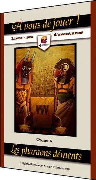 à vous de jouer ! t.6 ; les pharaons déments