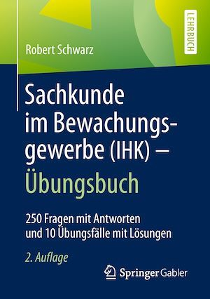 Sachkunde im Bewachungsgewerbe (IHK) - Übungsbuch