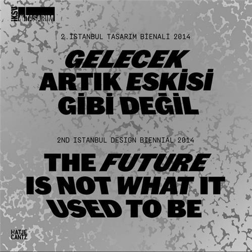 The future is not what it used to be ; the 2e edition istanbul design biennial