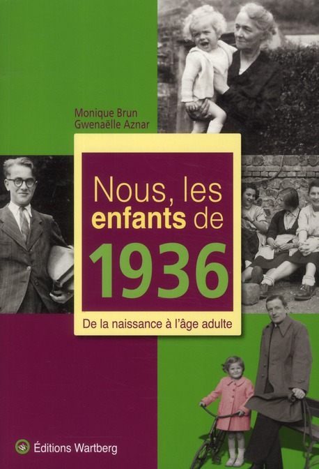 Nous, les enfants de 1936 ; de la naissance à l'âge adulte