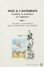 Face à l´automate  - Alain GRAS - Victor SCARDIGLI - Sophie Poirot-Delpech - Moricot Gras Alain - Caroline Moricot
