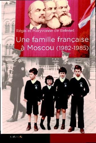 Une famille française à Moscou (1982-1985)