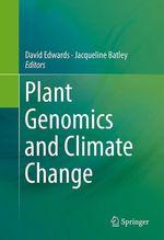 Vente EBooks : Plant Genomics and Climate Change  - David Edwards - Jacqueline Batley
