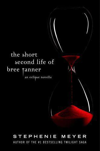 The Short Second Life of Bree Tanner ; An Eclipse Novella