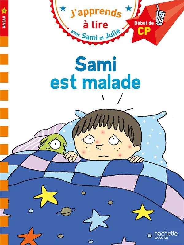 J'apprends à lire avec Sami et Julie ; CP niveau 1 ; Sami est malade