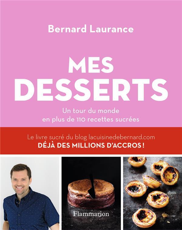 Mes desserts ; un tour du monde en plus de 110 recettes sucrées