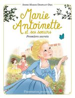 Vente EBooks : Marie-Antoinette et ses soeurs (Tome 1) - Premiers secrets  - Anne-Marie Desplat-Duc