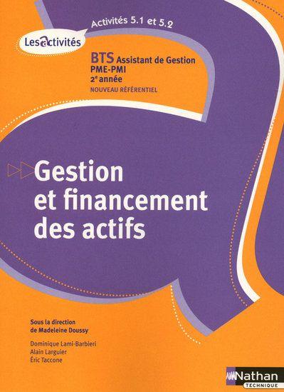 Gestion Et Financement Des Actifs ; Bts 2eme Annee - Assistant De Gestion Pme-Pmi ; Activites 5.1 Et 5.2 ; Livre De L'Eleve (Edition 2010)