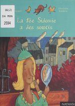 Vente EBooks : La fée Sidonie a des soucis  - Charlotte Roederer - Odile Hellmann-Hurpoil