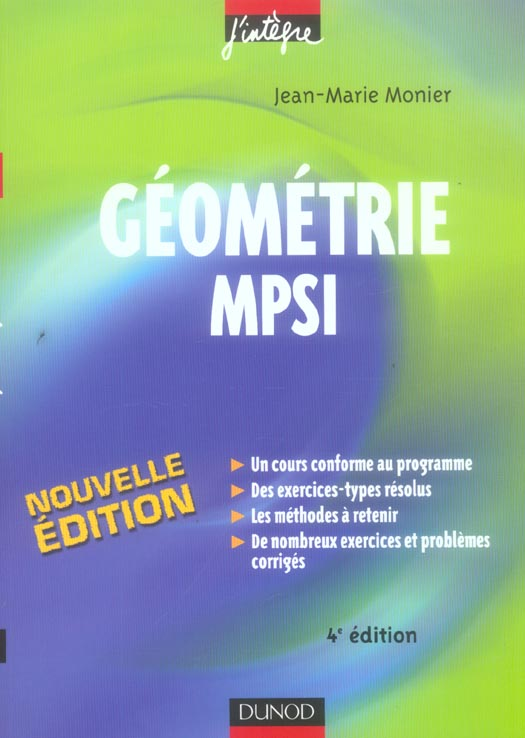 Geometrie Mpsi - 4eme Edition - Cours, Methodes Et Exercices Corriges