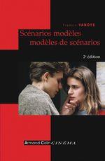 Scénarios modèles, modèles de scénarios  - Vanoye-F - Francis Vanoye