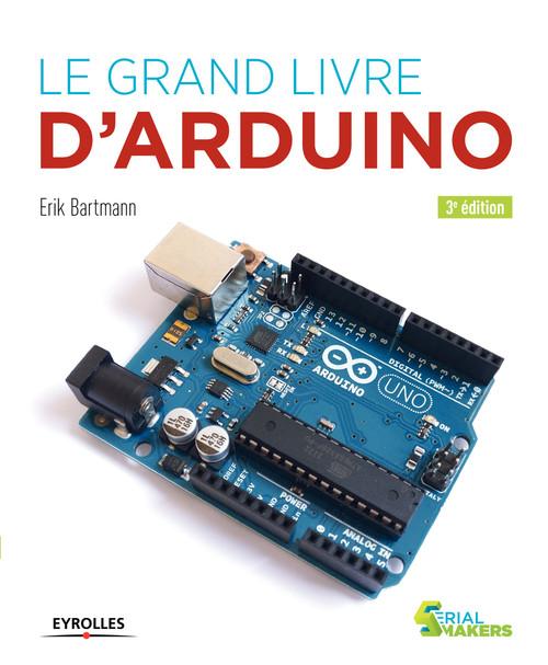 Le grand livre d'Arduino (3e édition)