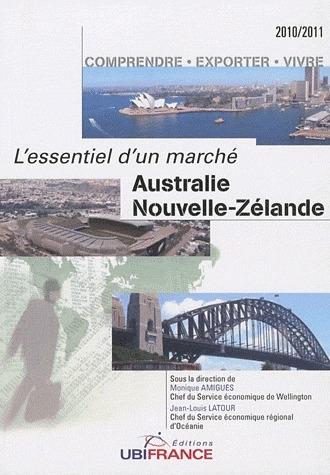 Australie et Nouvelle-Zélande ; l'essentiel d'un marché ; comprendre, exporter, vivre (édition 2010/2011)