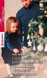 Vente EBooks : Coup de foudre pour un inconnu - Séduisante métamorphose  - Catherine Mann - Teri Wilson