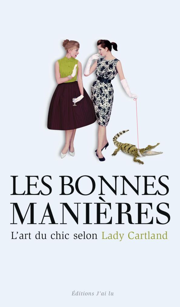 Les bonnes manières ; l'art du chic selon Lady Carthland