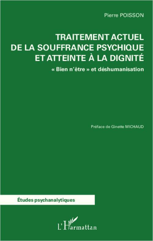 Traitement actuel de la souffrance psychique et atteinte à la dignité