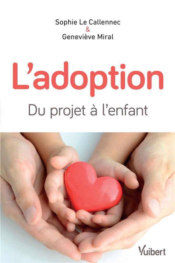 L'adoption ; du projet à l'enfant (4e édition)