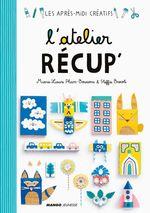 Vente EBooks : L'atelier récup'  - Steffie Brocoli - Marie-Laure Pham Bouwens