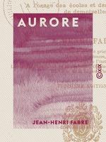 Vente Livre Numérique : Aurore  - Jean-Henri Fabre
