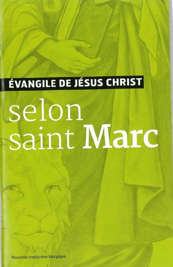 L-EVANGILE DE JESUS-CHRIST SELON SAINT MARC - NOUVELLE TRADUCTION OFFICIELLE POUR LA LITURGIE
