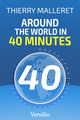 Around the World in 40 minutes  - Thierry Malleret