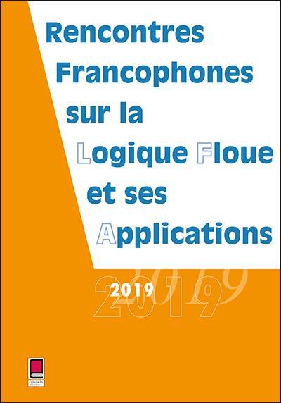 LFA 2019 ; rencontres francophones sur la logique floue et ses applications