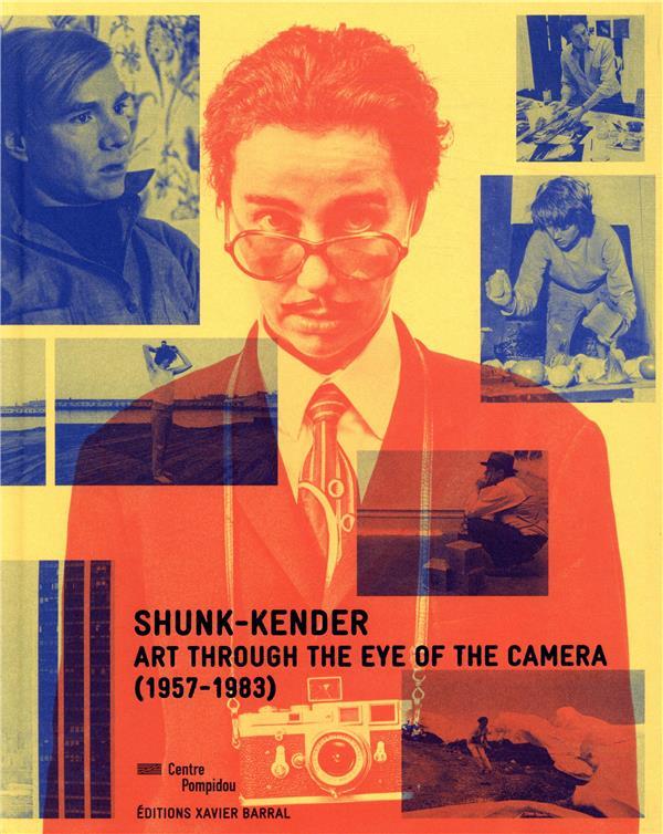 Shunk-Kender ; art through the eye of the camera (1957-1983)