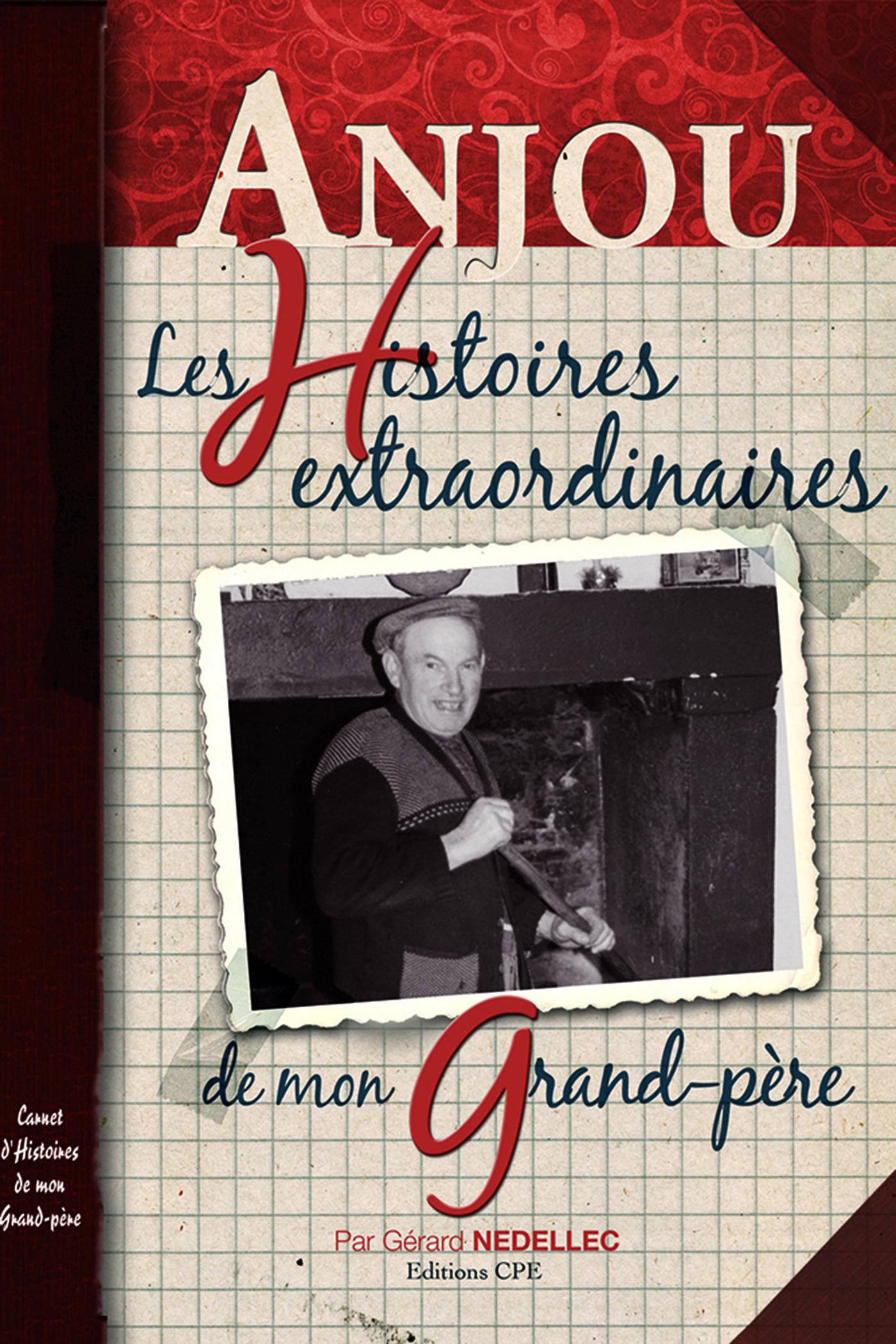 Anjou ; les histoires extraordinaires de mon grand-père