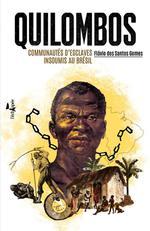Couverture de Quilombos ; comunautés d'esclaves insoumis au brésil