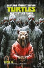 Les Tortues Ninja - TMNT T.12 ; chasse aux fantômes  - Dave Watcher - Mateus Santolouco - Kevin Eastman - Tom Waltz