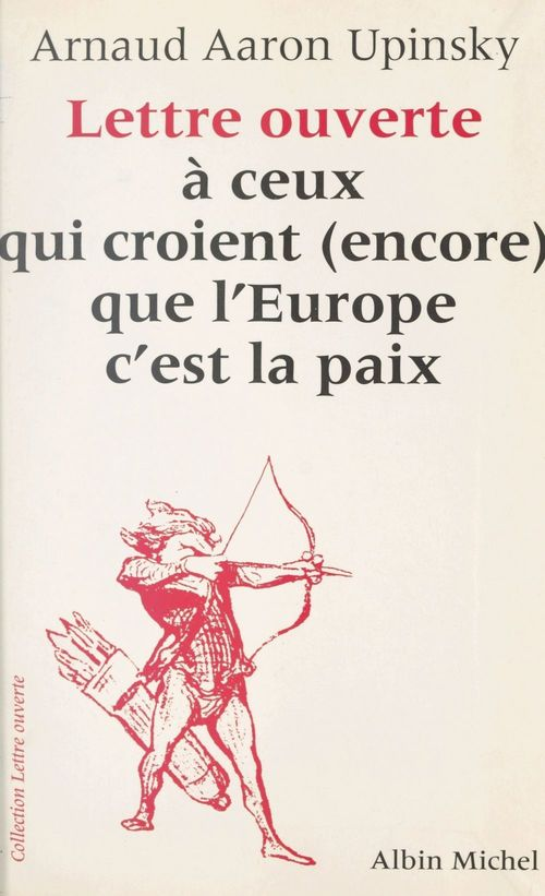 Lettre ouverte à ceux qui croient (encore) que l'Europe c'est la paix