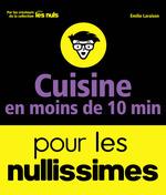 Vente Livre Numérique : Cuisine en moins de 10 minutes pour les Nullissimes  - Emilie LARAISON