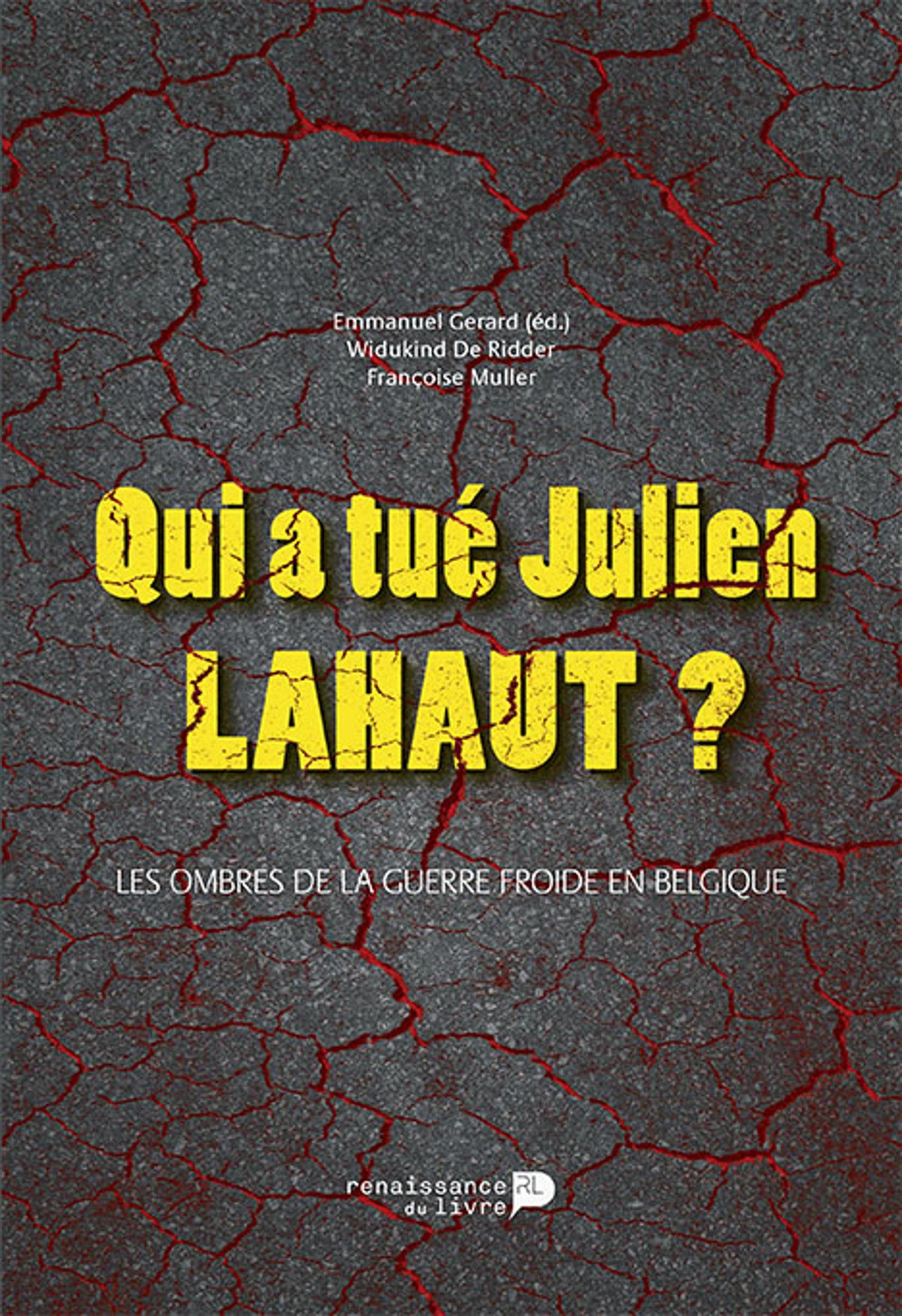 Qui a tué Julien Lahaut ? les ombres de la guerre froide en Belgique