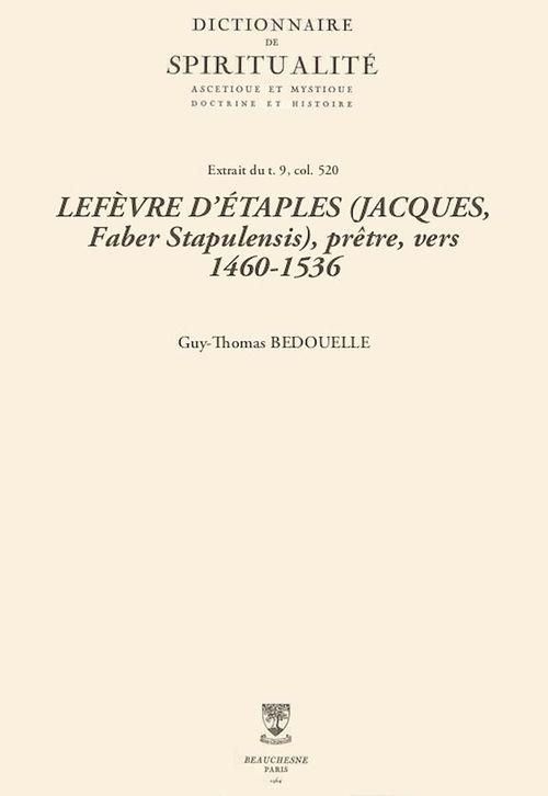 LEFÈVRE D'ÉTAPLES (JACQUES, Faber Stapulensis), prêtre, vers 1460-1536