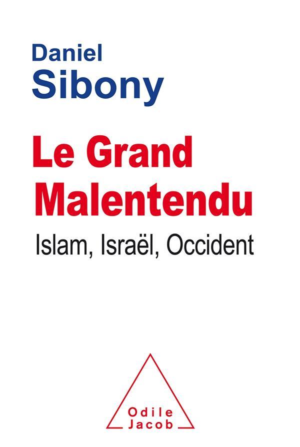 Le grand malentendu ; islam, Israël, Occident