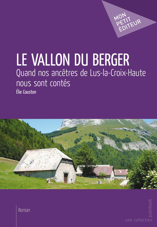 Le vallon du berger ; quand nos ancêtres de Lus-la-Croix-Haute nous cont contés