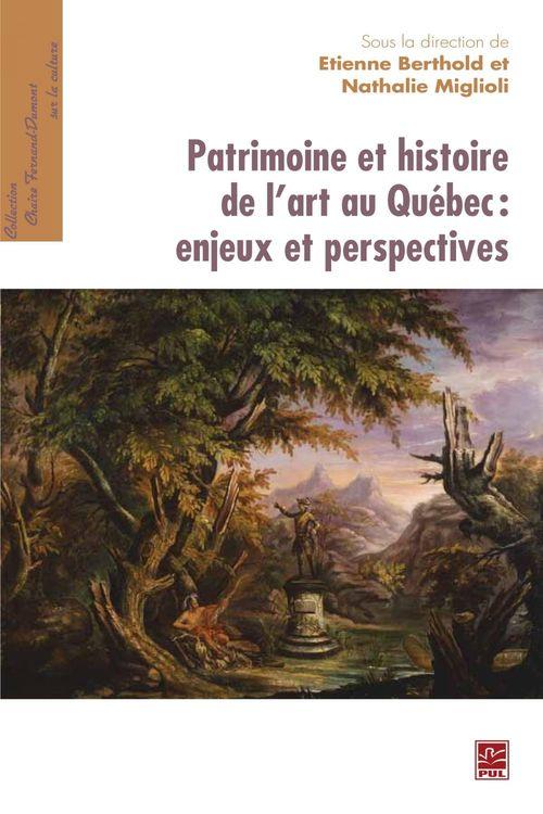 Patrimoine et histoire de l'art au Québec : enjeux et perspectives